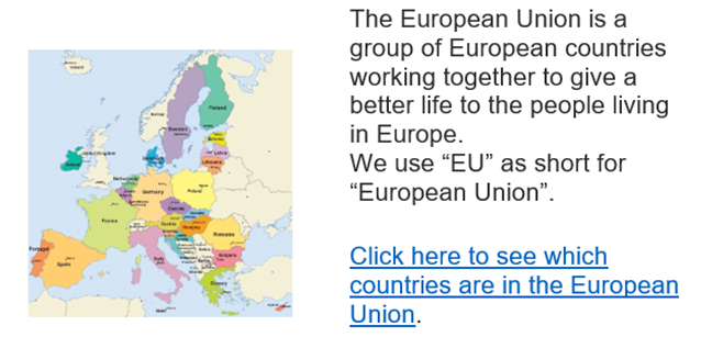 """Map of Europe. The European Union is a group of European countries working together to give a better life to the people living in Europe. We use """"EU"""" as short for """"European Union"""". Click here to see which countries are in the European Union."""