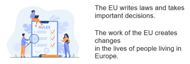 People studying a list of rules. The EU writes laws and takes important decisions. The work of the EU creates changes in the lives of people living in Europe.