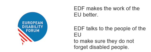 Logo EDF. EDF makes the work of the EU better. EDF talks to the people of the EU to make sure they do not forget disabled people.